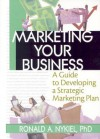 Marketing Your Business - Ronald A. Nykiel, David L. Loudon
