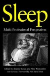 Sleep: Multi-Professional Perspectives - Alex Westcombe, Andrew Green, Ved P. Varma