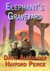 Elephant's Graveyard & Other Sci Fi Stories - David Grace, Hayford Peirce