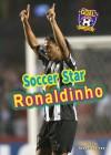 Soccer Star Ronaldinho (Goal! Latin Stars of Soccer) - John Albert Torres