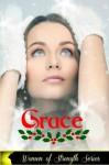 Grace (Women of Strength) - Adelle Laudan