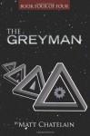 The Greyman - Matt Chatelain