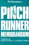 The Pinch Runner Memorandum - Kenzaburō Ōe, Michiko N. Wilson, Michael K. Wilson
