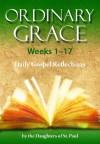Ordinary Grace 1-17 - Daughters Of St Paul, Maria Grace Dateno, Marianne Lorraine Trouvé
