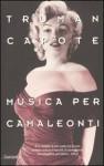 Musica per camaleonti - Truman Capote, Mariapaola Ricci Dèttore