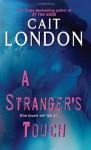 A Stranger's Touch (Psychic Triplet Trilogy, #2) - Cait London