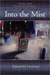 Into the Mist - Edward H. Friedman, Miguel de Unamuno