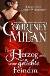 Der Herzog und seine geliebte Feindin (Geliebte Widersacher) (German Edition) - Courtney Milan, Ute-Christine Geiler, Agentur Libelli