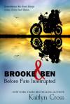 Brooke & Ben: Before Fate Interrupted - Kaitlyn Cross