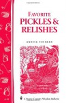 Favorite Pickles & Relishes: Storey's Country Wisdom Bulletin A-91 (Country Wisdom Bulletins) - Andrea Chesman