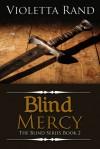 Blind Mercy - Violetta Rand