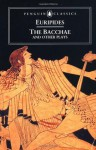 The Bacchae and Other Plays (Penguin Classics) - Euripides, Philip Vellacott
