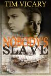 Nobody's Slave - Tim Vicary