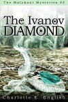 The Ivanov Diamond (Malykant Mysteries, 2) - Charlotte E. English
