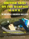 Book 1. Warning Order Belize (British Army on the Rampage) - Sean Connolly