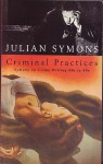 Criminal Practices: Symons on Crime Writing 60s to 90s - Julian Symons
