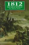 1812: The Great Retreat - Paul Britten Austin