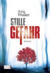 Stille Gefahr (German Edition) - Shiloh Walker, Heide Franck