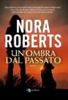 Un'ombra dal passato (Italian Edition) - Nora Roberts
