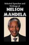 Selected Speeches And Writings Of Nelson Mandela: The End Of Apartheid In South Africa - Nelson Mandela