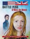 Battle Kiss: The Battle of New Orleans - O'Neil de Noux, Dana De Noux