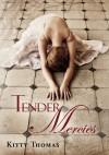 Tender Mercies - Kitty Thomas