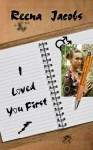 I Loved You First - Reena Jacobs