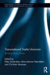 Transnational Trade Unionism: New Capabilities and Prospects - Peter Fairbrother, Christian Lévesque, Marc-Antonin Hennebert