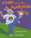 Chip and the Karate Kick - Anne F. Rockwell, Paul Meisel