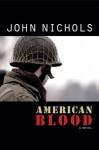 American Blood: A Novel - John Nichols