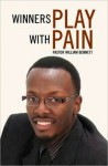 Winners Play with Pain - William J. Bennett