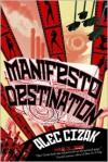 Manifesto Destination - Alec Cizak