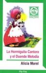 La Hormiguita Cantora y el Duende Melodía - Alicia Morel