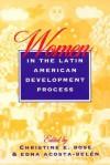 Women in the Latin American Development Process - Christine E. Bose