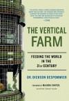 The Vertical Farm: Feeding the World in the 21st Century - Dickson Despommier