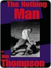 The Nothing Man - Jim Thompson