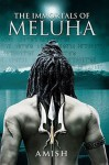 The Immortals of Meluha (Shiva Triology #1) - Amish Tripathi