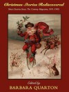 Christmas Stories Rediscovered: Short Stories from The Century Magazine, 1891-1905 - Sarah Orne Jewett, Ruth McEnery Stuart, Frank R. Stockton, Jacob Riis, Barbara Quarton