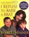 I Refuse to Raise a Brat - Marilu Henner, Ruth Velikovsky Sharon