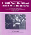 I Will Not Be Silent And I Will Be Heard: Martin Luther King, Jr., the Southern Christian Leadership Conference, and Penn Center 1964-1967 - J. Tracy Power