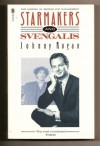 Starmakers and Svengalis: The History of British Pop Management - Johnny Rogan