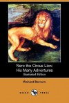 Nero the Circus Lion: His Many Adventures (Illustrated Edition) (Dodo Press) - Richard Barnum, Walter S. Rogers