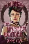 The Unseen Wonder (The Chimera Series) - Anne Van, T.K. Richardson