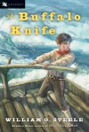 The Buffalo Knife (Odyssey Classics (Odyssey Classics)) - William O. Steele, Jean Fritz