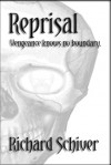 Reprisal: Vengeance knows no boundary. - Richard Schiver
