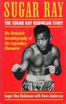 Sugar Ray: The Sugar Ray Robinson Story - Sugar Ray Robinson, Dave Anderson