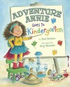 Adventure Annie Goes to Kindergarten - Toni Buzzeo, Amy Wummer
