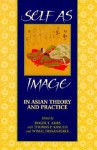 Self as Image in Asian Theory and Practice - Roger T. Ames