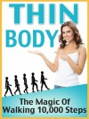 Thin Body - The Magic Of Walking 10,000 Steps - Scott Walker