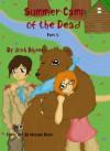 Summer Camp of the Dead Part 5 Summer Camp of the Dead Season 1, #5) - Josh Hilden